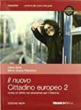 Il nuovo cittadino europeo. Diritto ed economia. Per il biennio delle Scuole superiori: 2