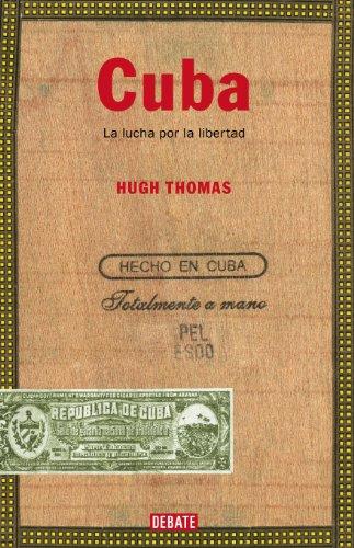Cuba. La lucha por la libertad (HISTORIAS) por Hugh Thomas
