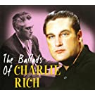 Ballads of Charlie Rich [Import anglais]