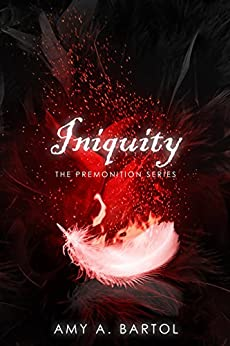 Iniquity (The Premonition Series Book 5) by [Bartol, Amy A]