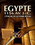 Egypte 1 : L'�nigme de la Tombe Royal...