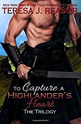 To Capture A Highlander's Heart: The Trilogy (A Highland Moonlight Spinoff ) (Volume 4) by Teresa J. Reasor (2016-03-05)