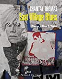 East village blues : récit | Thomas, Chantal (1945-....). Auteur