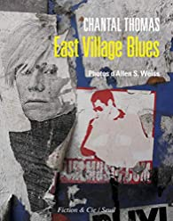 East Village Blues par Chantal Thomas