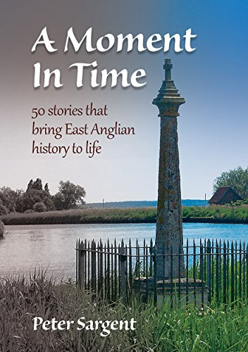 A moment in time 50 stories that bring east anglian history to a moment in time 50 stories that bring east anglian history to life by fandeluxe Gallery