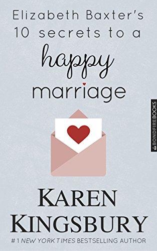 Elizabeth Baxter's Ten Secrets to a Happy Marriage
