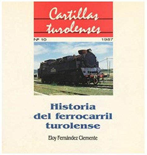 HISTORIA DEL FERROCARRIL TUROLENSE