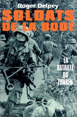 Soldats de la boue, la bataille du Tonkin, tome 2 par R. Delpey