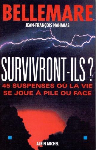 Survivront ils ? : 45 suspenses où la vie se joue à pile ou face