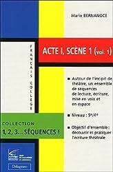 Acte 1, scène 1, volume 1