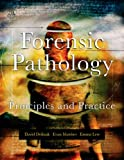 Forensic Pathology: Principles and Practice