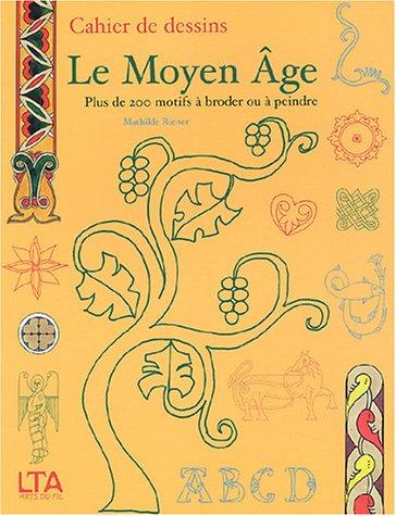 Cahiers de dessin : Le Moyen-Âge PDF Books
