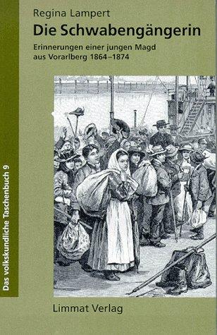 die-schwabengangerin-erinnerungen-einer-jungen-magd-aus-vorarlberg-1864-1874