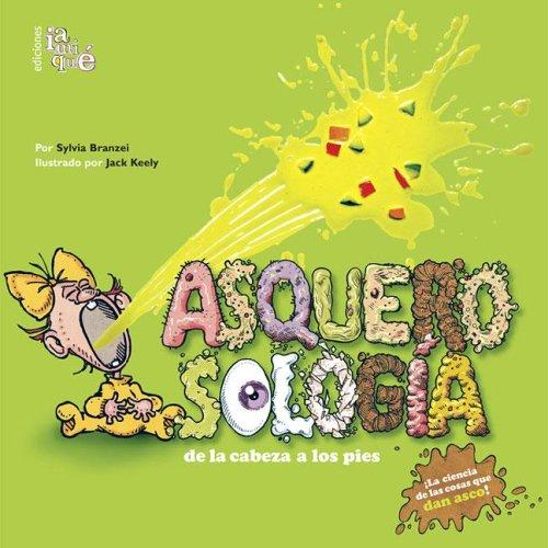 Asquerosologia/Grossology: De La Cabeza a los Pies/From Head to Toe epub