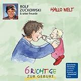 Songtexte von Rolf Zuckowski - Hallo Welt: 6 Richtige zur Geburt