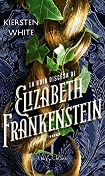 La buia discesa di Elizabeth Frankenstein di [White, Kiersten]