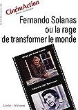 Fernando Solanas, ou, La rage de transformer le monde