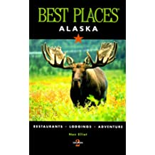 Alaska Best Places (Best Places Alaska)