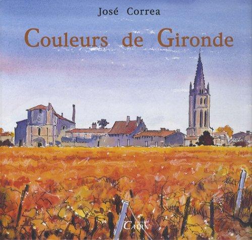 Couleurs de Gironde par José Correa