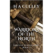 WARRIORS OF THE NORTH: Kings of Northumbria Book 2