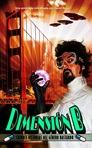 Dimension B: Catorce historias del genero bastardo por La Pastilla Roja Ediciones VV.AA.