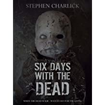 Six Days With The Dead (Lanherne Chronicles Book 1) (English Edition)