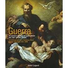 Guerra : La peinture baroque en pays catalan aux XVIIe et XVIIIe siècles : La pintura barroca a Catalunya Nord durant els segles XVII i XVIII