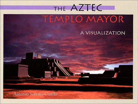 The Aztec Templo Mayor: A Visualization