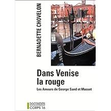 Dans Venise la Rouge : les amours de George Sand et Musset