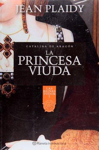 La princesa viuda/Katherine of Aragon (Las Reinas Tudor/the Tudor Queens) por Jean Plaidy