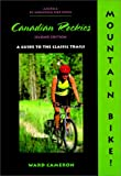 Mountain Bike! the Canadian Rockies: A Guide to the Classic Trails (America by Mountain Bike Series)