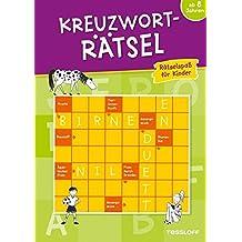 Kreuzworträtsel: Rätselspaß für Kinder ab 8 Jahren (Rätsel, Spaß, Spiele)