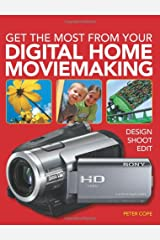 Get the Most from Your Digital Home Movie Making Paperback