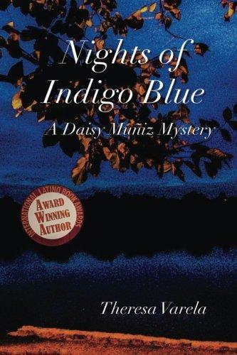 Nights of Indigo Blue: A Daisy Muñiz Mystery (Daisy Muñiz Mysteries, Band 1) -