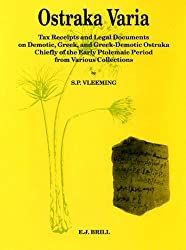 Ostraka Varia: Tax Receipts and Legal Documents on Demotic, Greek, and Greek-Demotic Ostraka, Chiefly of the Early Ptolemaic Period,: Tax Receipts and ... Collections (Papyrologica Lugduno-Batava)