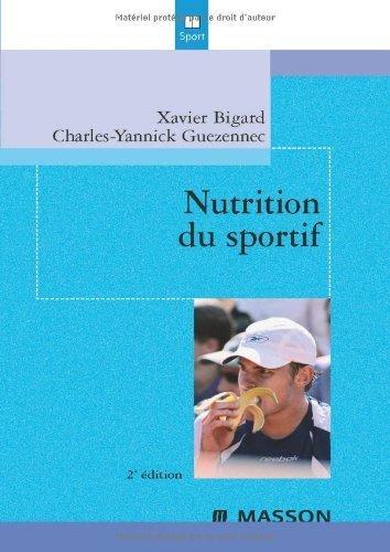 Nutrition du sportif de Xavier Bigard (3 octobre 2007) Broch