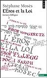 L'Eros et la Loi : Lectures bibliques par Mosès
