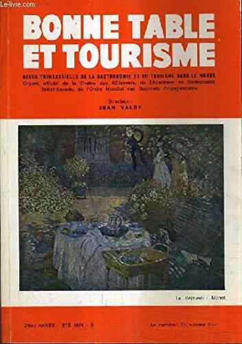 BONNE TABLE ET TOURISME - 24E ANNEE ETE 1974 N°2 - l'été - le champagne - en autriche - en finlande - le musée e l'art culinaire - la cxuisine à l'âtre - la fumée - crustacés et poissons - service compris - recettes catalanes etc...