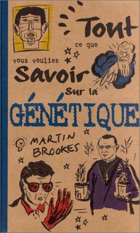 Tout ce que vous vouliez savoir sur la génétique par Martin Brookes