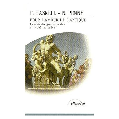 Pour l'amour de l'antique : La statuaire gréco-romaine et le goût européen 1500-1900
