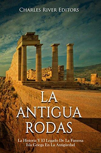 La Antigua Rodas: La Historia Y El Legado De La Famosa Isla Griega En La Antigüedad