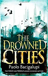 The Drowned Cities: Number 2 in series (Ship Breaker) by Bacigalupi, Paolo (2012) Paperback