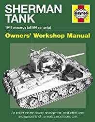 Sherman Tank Manual: An Insight Into the History, Development, Production and Role of the Allied Second World War Tank