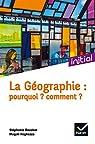 La Géographie : Pourquoi ? Comment ? par Ciattoni