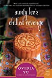 Front cover for the book Aunty Lee's Chilled Revenge by Ovidia Yu