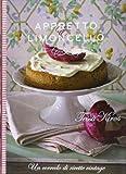 Scarica Libro Appretto limoncello Un corredo di ricette vintage Ediz illustrata (PDF,EPUB,MOBI) Online Italiano Gratis