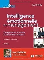 Intelligence émotionnelle et management - Comprendre et utiliser la force des émotions de Ilios Kotsou