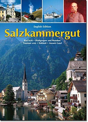 Salzkammergut: Bad Ischl - Wolfgangsee - Mondsee - Traunseeregion - Hallstatt - Ausseer Land. Englisch