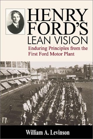 henry-fords-lean-vision-enduring-principles-from-the-first-ford-motor-plant
