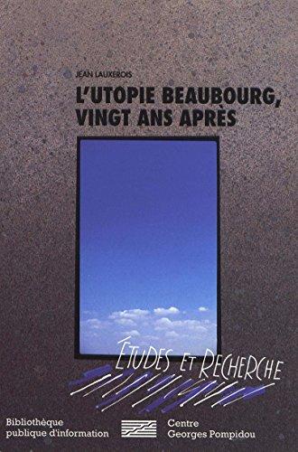 L'Utopie Beaubourg, vingt ans après (Études et recherche) par Jean Lauxerois